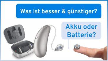 Hörgeräte mit Akku oder Batterie?