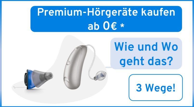 Premium-Hörgeräte kaufen ab 0 €* - So geht's!