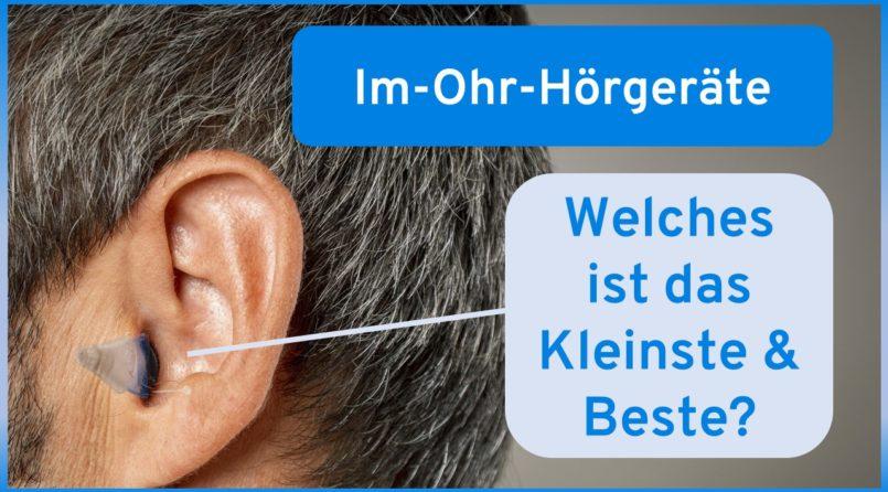 Welches Im-Ohr-Hörgerät ist das Kleinste / Beste?