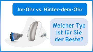 Hinter-dem-Ohr Hörgerät oder Im-Ohr-Hörgerät?