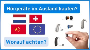 Hörgeräte günstig im Ausland kaufen - Geht das?